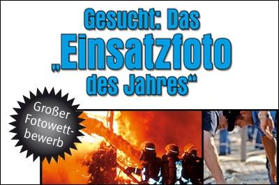 Die Redaktion des Feuerwehr-Magazins sucht das Einsatzfoto des Jahres 2011. Foto: Feuerwehr-Magazin