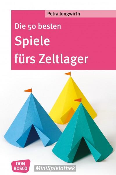 Jungwirth Zeltlager Cover U1 97837698 20652 4C.indd