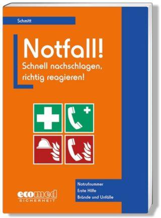 Das Fachbuch Notfall! Schnell nachschlagen, richtig reagieren von Ecomed