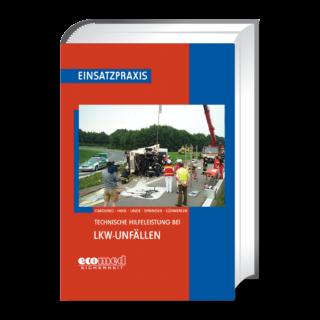 Einsatzpraxis: Technische Hilfeleistung bei LKW-Unfällen